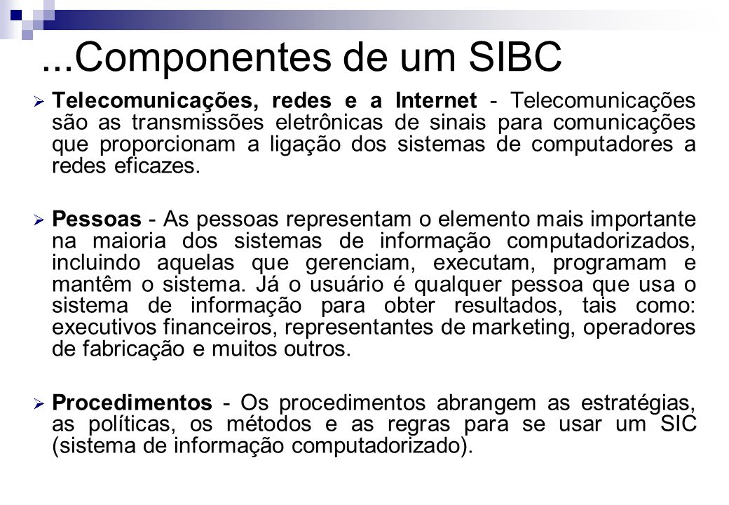 ...Componentes de um SIBC