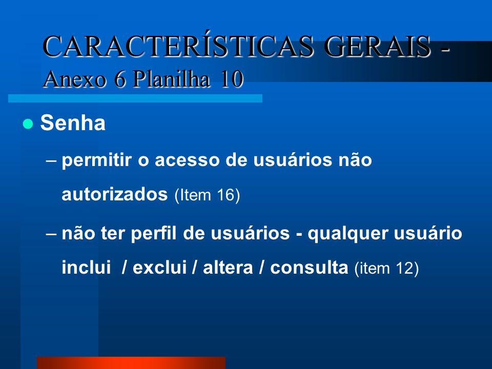 CARACTERÍSTICAS GERAIS - Anexo 6 Planilha 10
