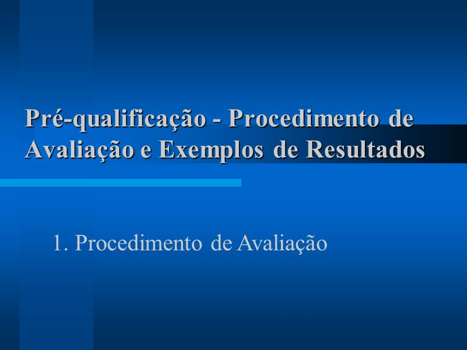 Pré-qualificação - Procedimento de Avaliação e Exemplos de Resultados