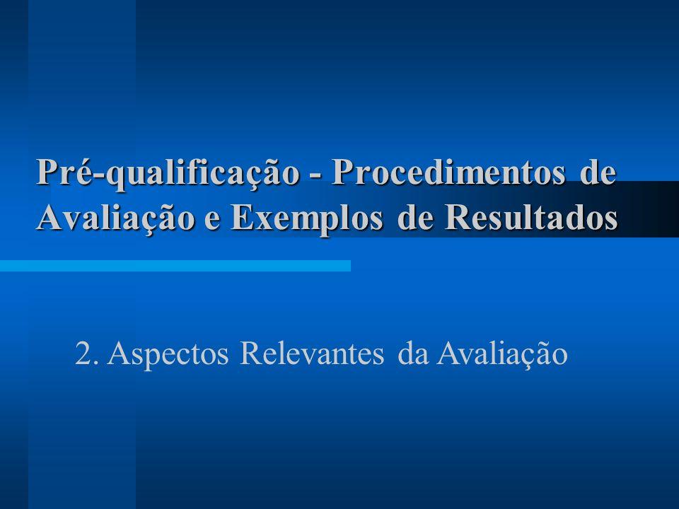 Pré-qualificação - Procedimentos de Avaliação e Exemplos de Resultados