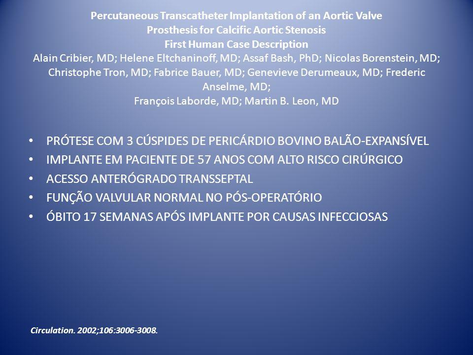 PRÓTESE COM 3 CÚSPIDES DE PERICÁRDIO BOVINO BALÃO-EXPANSÍVEL