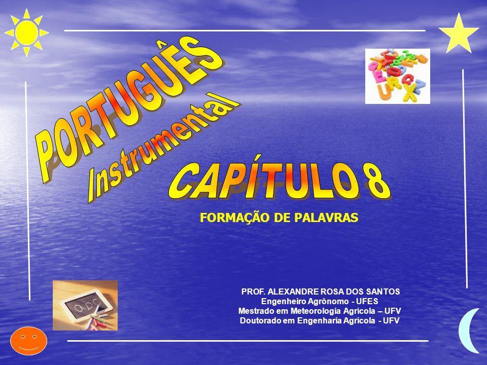 PORTUGUÊS Instrumental CAPÍTULO 8 FORMAÇÃO DE PALAVRAS
