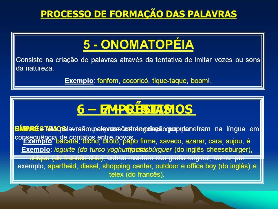 Exemplo: fonfom, cocoricó, tique-taque, boom!.