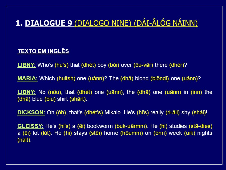 1. DIALOGUE 9 (DIALOGO NINE) (DÁI-ÂLÓG NÁINN)