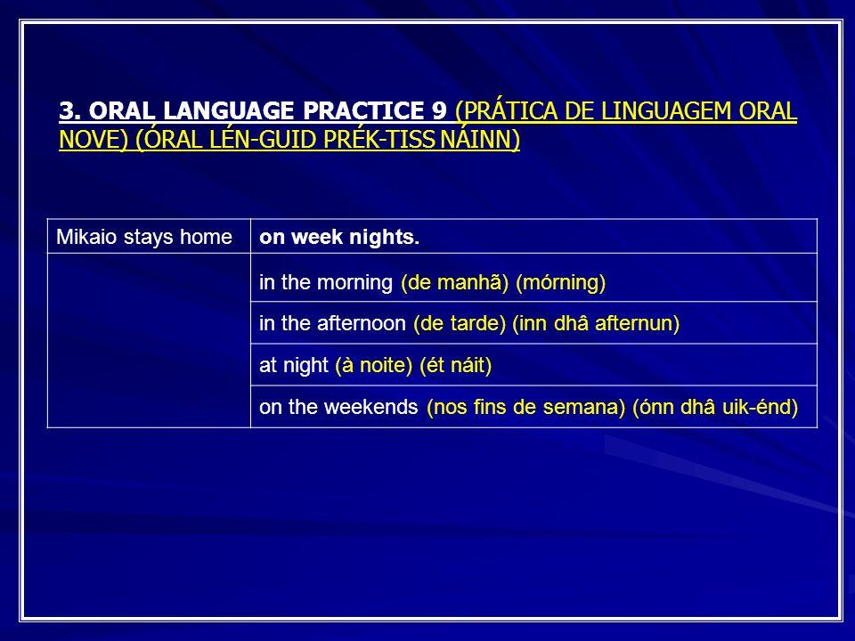 3. ORAL LANGUAGE PRACTICE 9 (PRÁTICA DE LINGUAGEM ORAL NOVE) (ÓRAL LÉN-GUID PRÉK-TISS NÁINN)