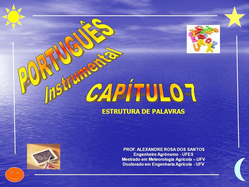 PORTUGUÊS Instrumental CAPÍTULO 7 ESTRUTURA DE PALAVRAS