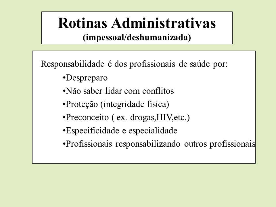 Rotinas Administrativas (impessoal/deshumanizada)