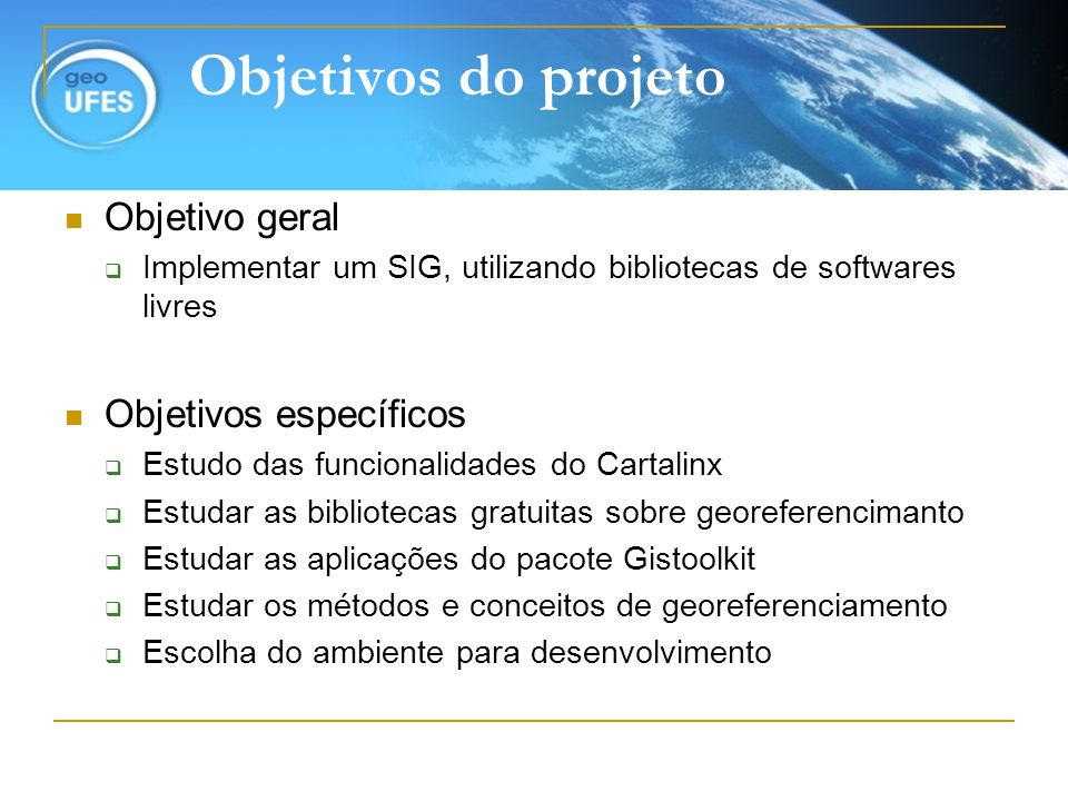 Objetivos do projeto Objetivo geral Objetivos específicos