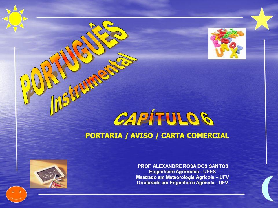 PORTUGUÊS Instrumental CAPÍTULO 6 PORTARIA / AVISO / CARTA COMERCIAL