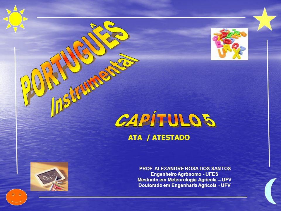 PORTUGUÊS Instrumental CAPÍTULO 5 ATA / ATESTADO
