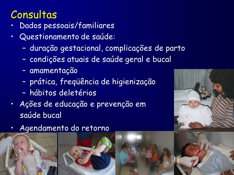 Consultas Dados pessoais/familiares Questionamento de saúde:
