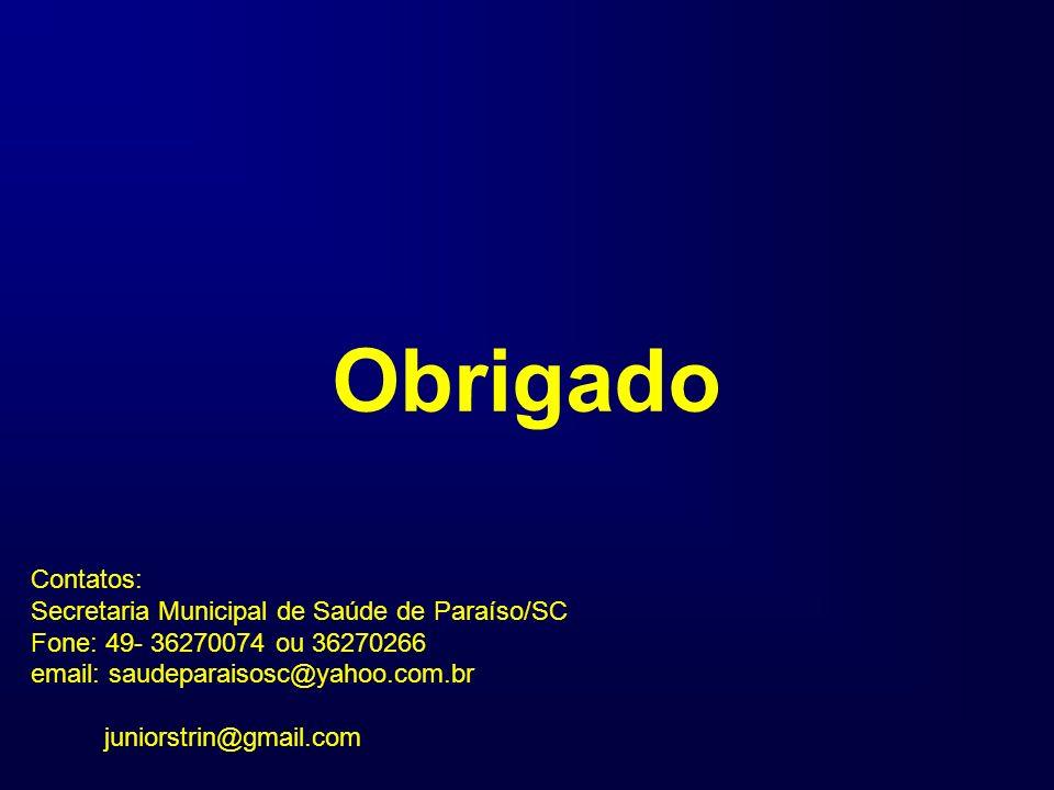 Obrigado Contatos: Secretaria Municipal de Saúde de Paraíso/SC