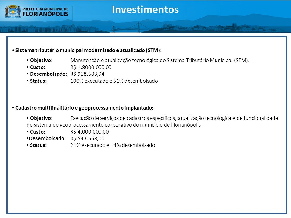 InvestimentosSistema tributário municipal modernizado e atualizado (STM):
