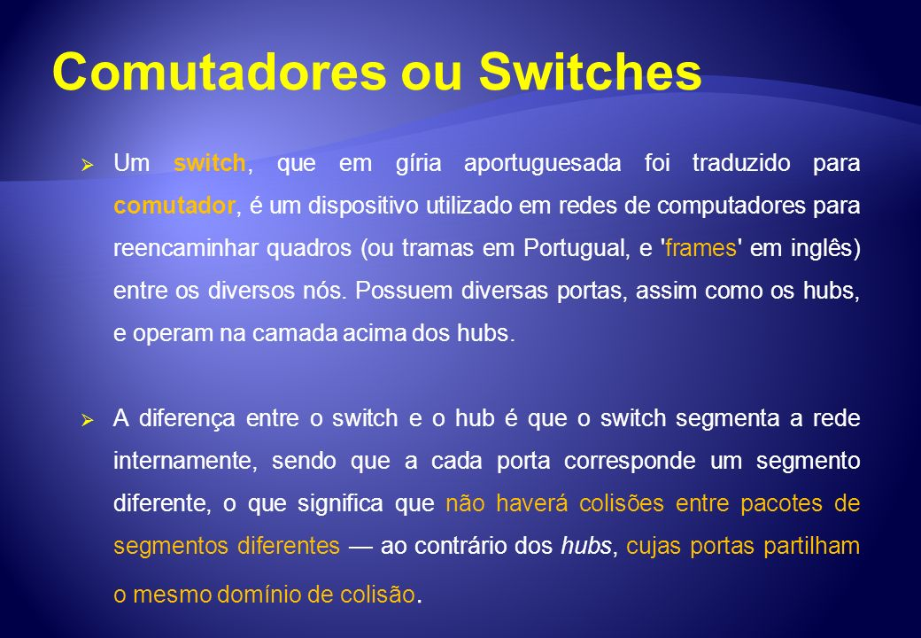 Comutadores ou Switches