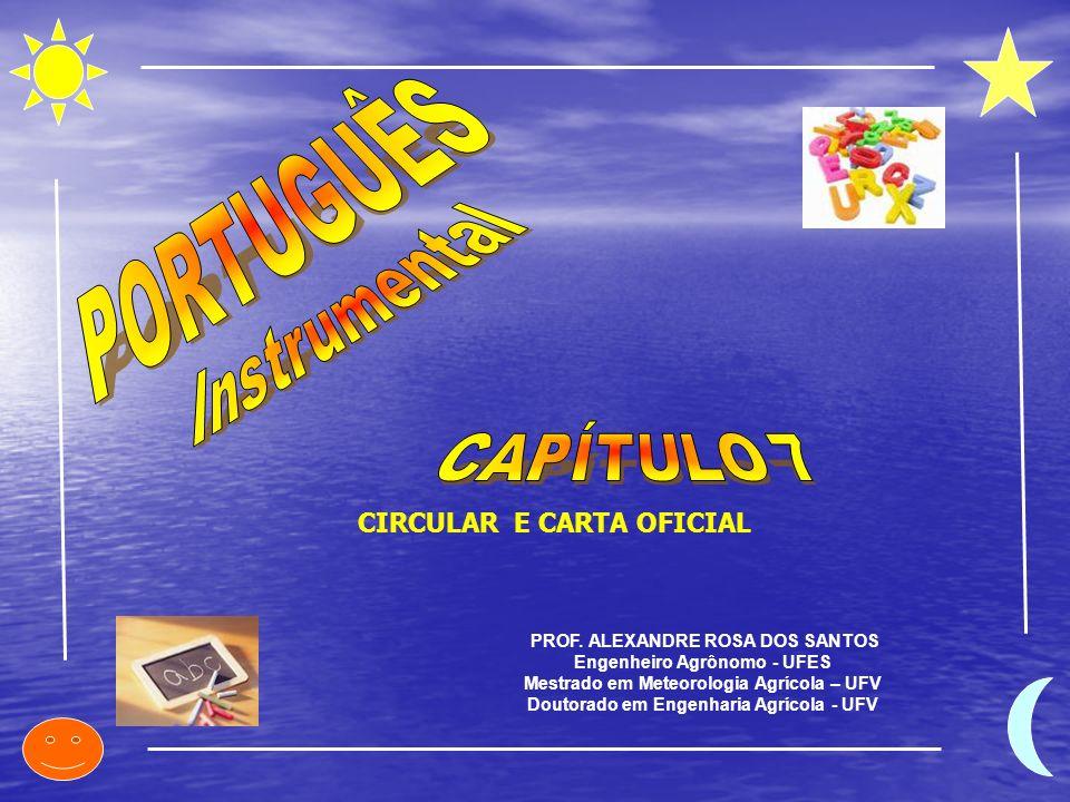 PORTUGUÊS Instrumental CAPÍTULO 7 CIRCULAR E CARTA OFICIAL