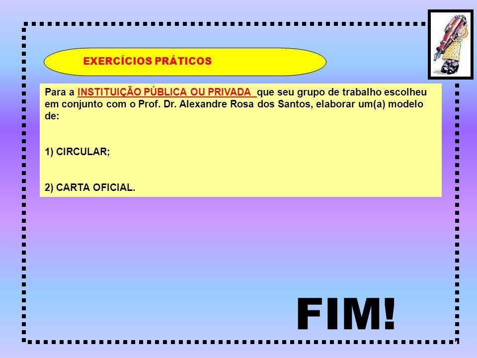 FIM! EXERCÍCIOS PRÁTICOS