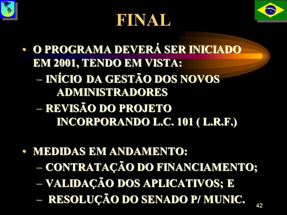 FINAL O PROGRAMA DEVERÁ SER INICIADO EM 2001, TENDO EM VISTA: