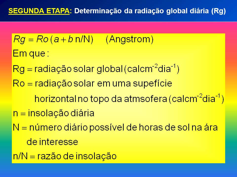 SEGUNDA ETAPA: Determinação da radiação global diária (Rg)