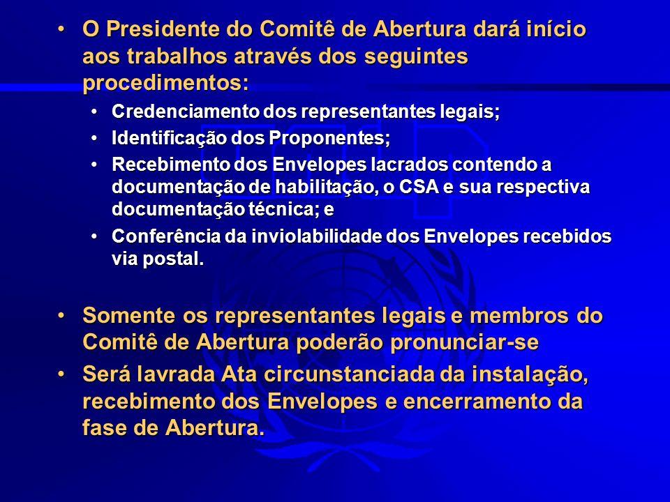 O Presidente do Comitê de Abertura dará início aos trabalhos através dos seguintes procedimentos: