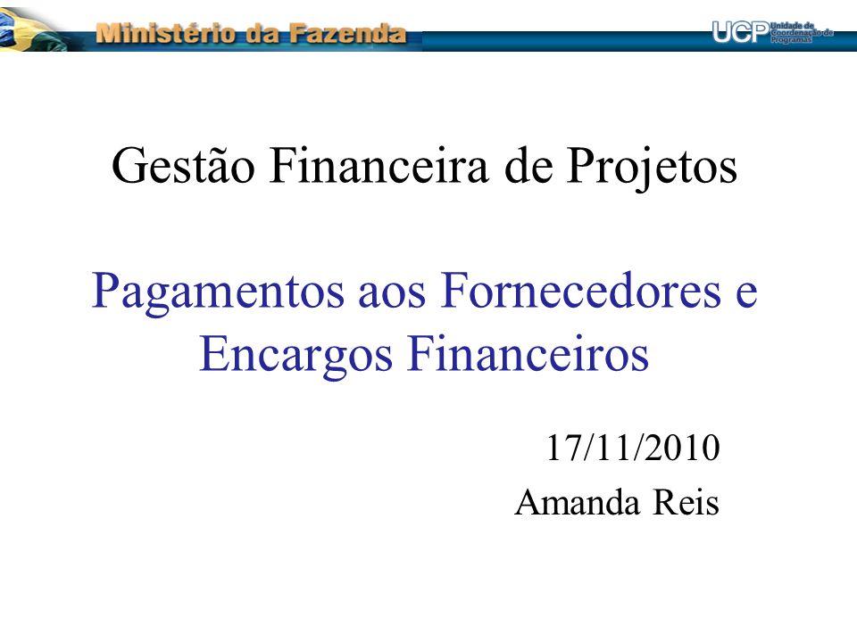 Gestão Financeira de Projetos Pagamentos aos Fornecedores e Encargos Financeiros