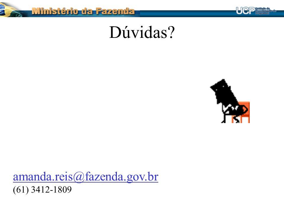 Dúvidas amanda.reis@fazenda.gov.br (61) 3412-1809