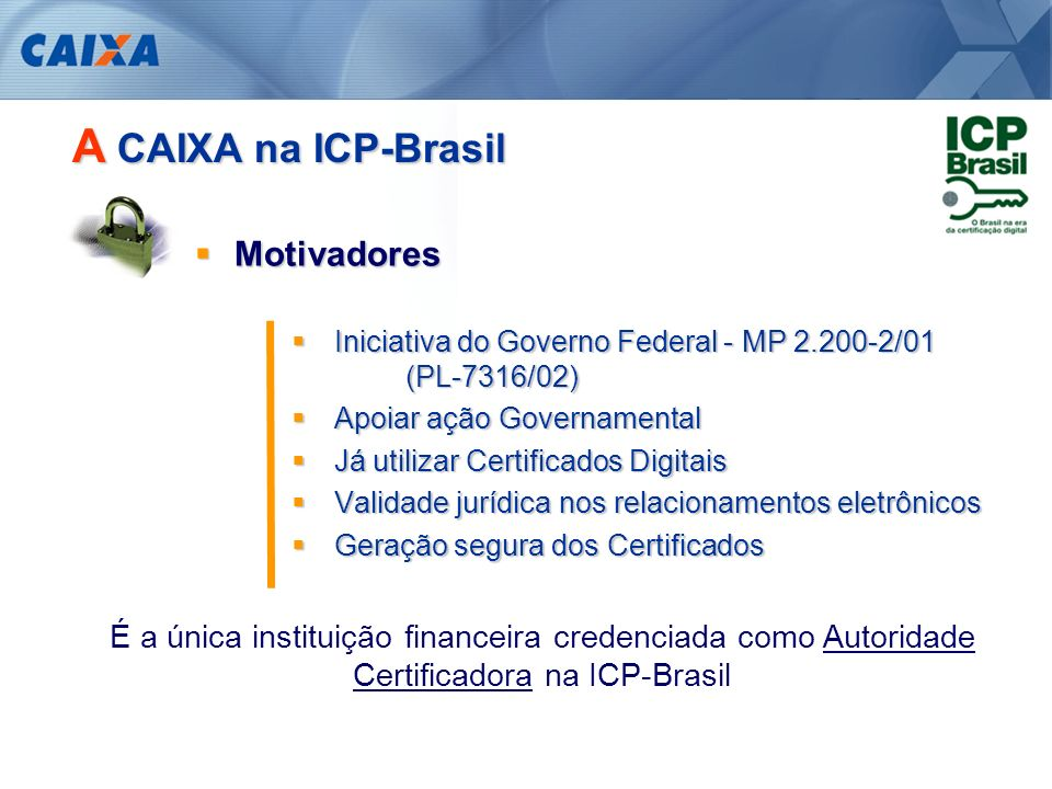 A CAIXA na ICP-Brasil Motivadores
