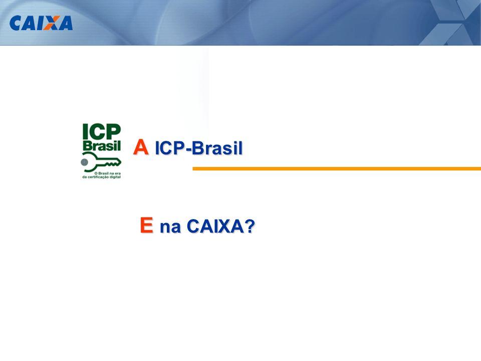 A ICP-Brasil E na CAIXA