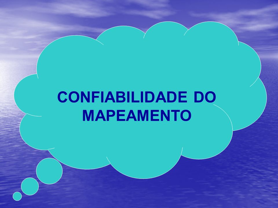 CONFIABILIDADE DO MAPEAMENTO