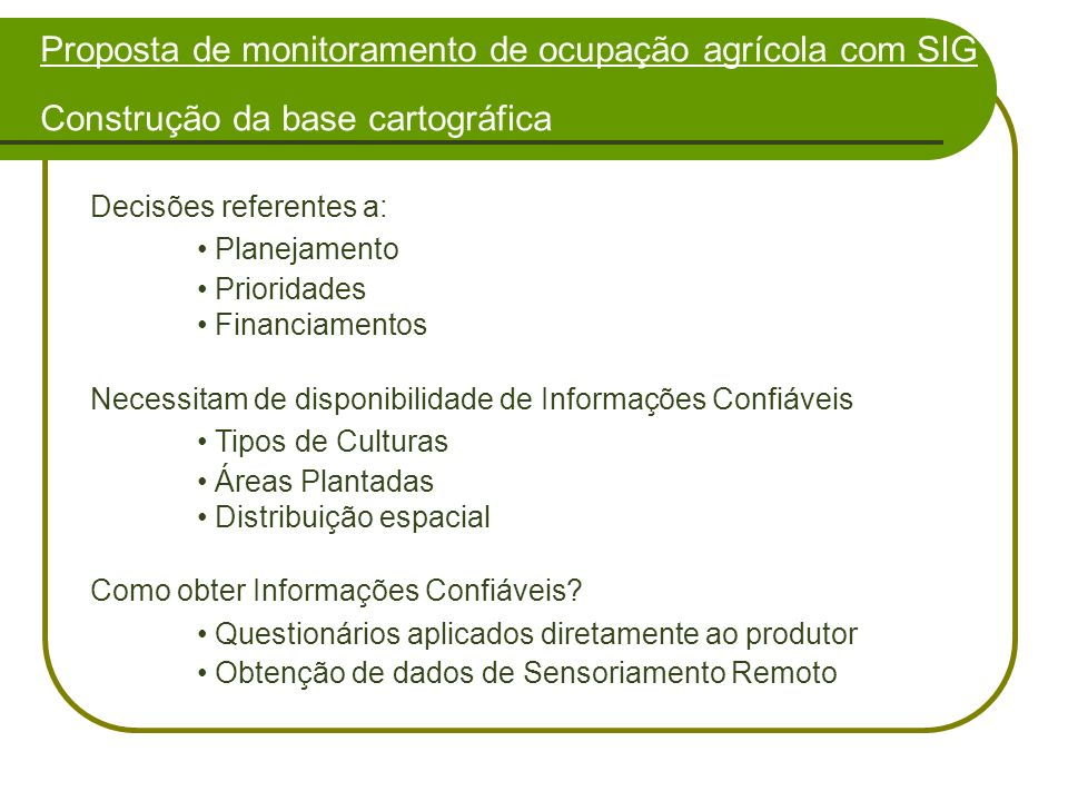 Proposta de monitoramento de ocupação agrícola com SIG Construção da base cartográfica