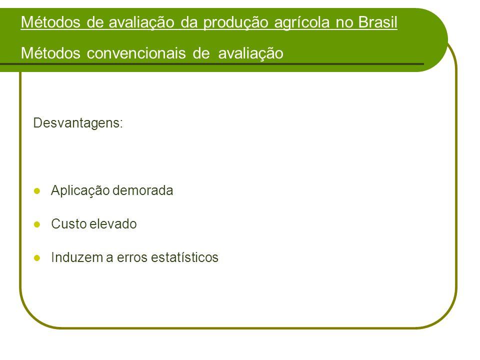Métodos de avaliação da produção agrícola no Brasil Métodos convencionais de avaliação