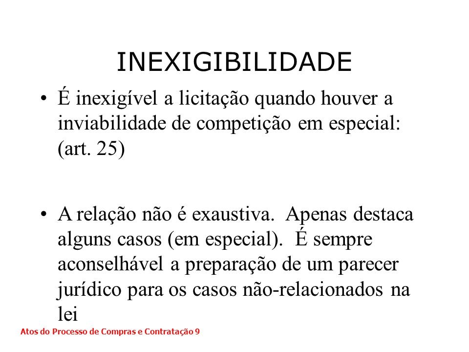 INEXIGIBILIDADE É inexigível a licitação quando houver a inviabilidade de competição em especial: (art. 25)