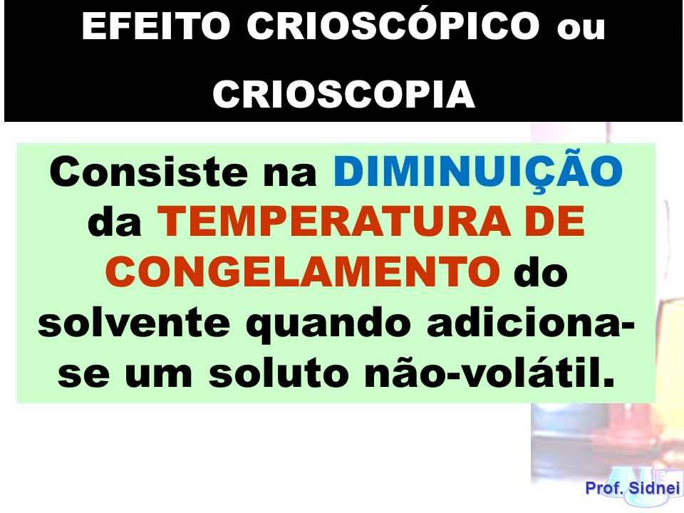 EFEITO CRIOSCÓPICO ouCRIOSCOPIA.