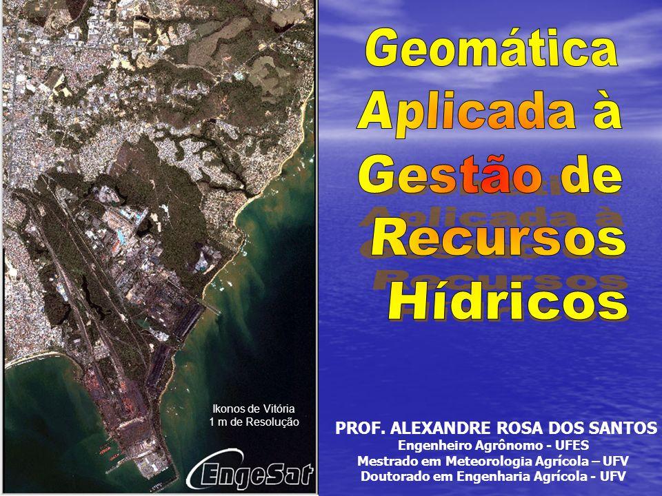 Geomática Aplicada à Gestão de Recursos Hídricos