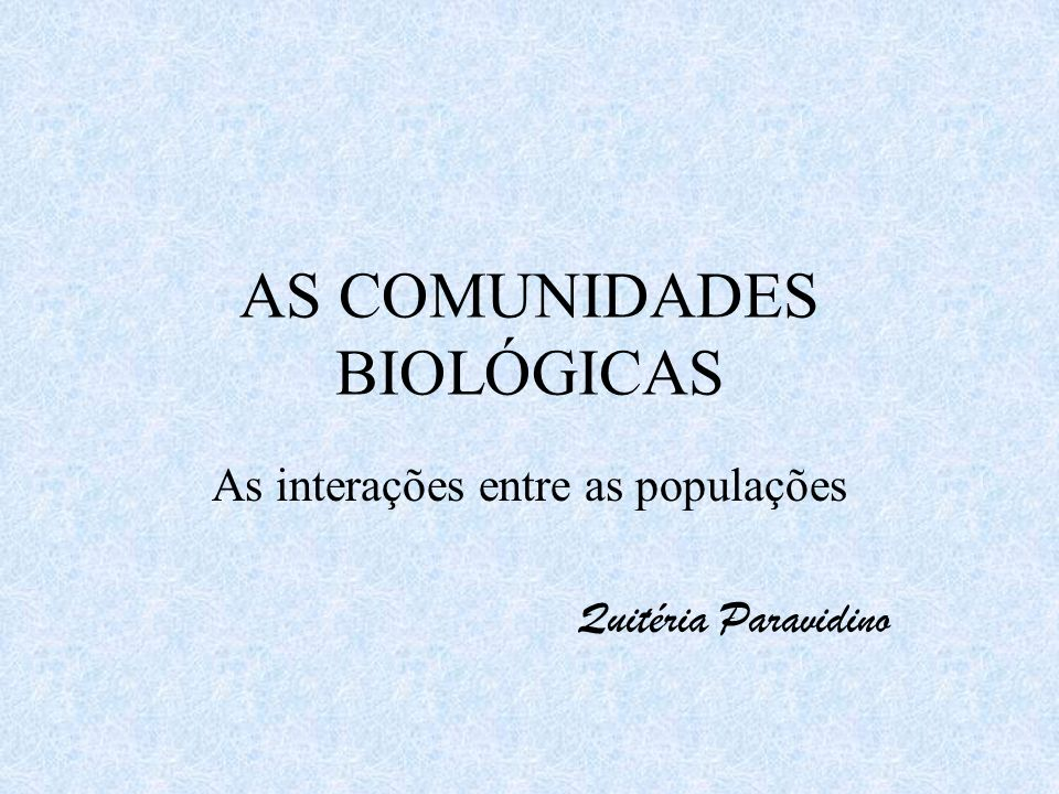 AS COMUNIDADES BIOLÓGICAS