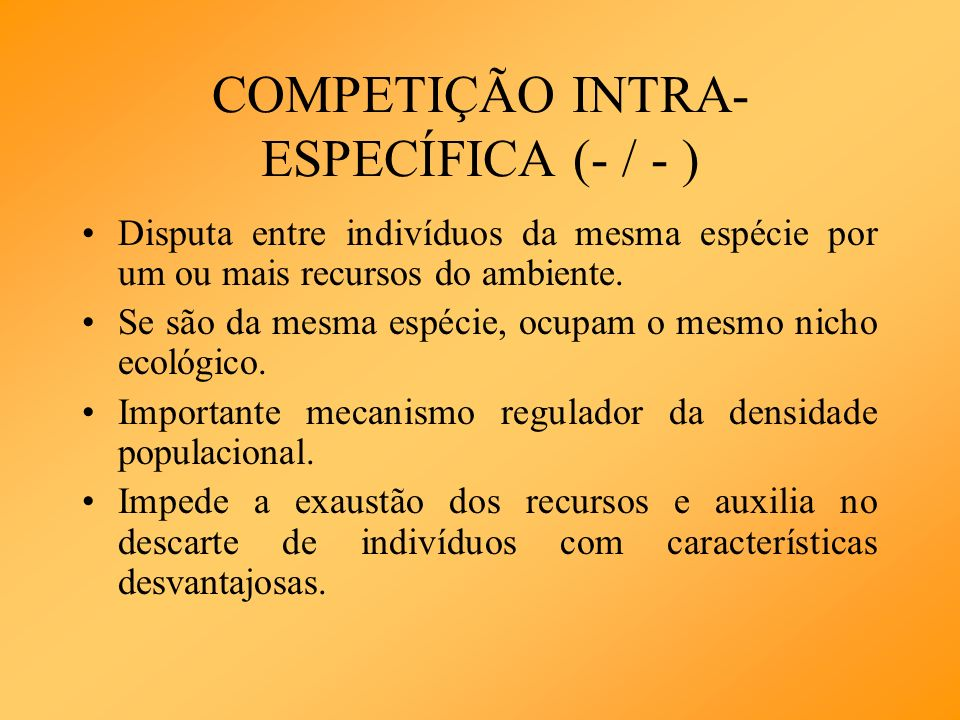 COMPETIÇÃO INTRA-ESPECÍFICA (- / - )