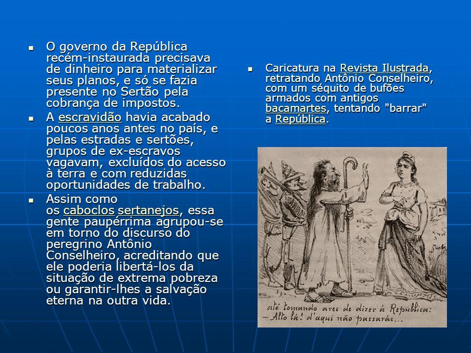 O governo da República recém-instaurada precisava de dinheiro para materializar seus planos, e só se fazia presente no Sertão pela cobrança de impostos.