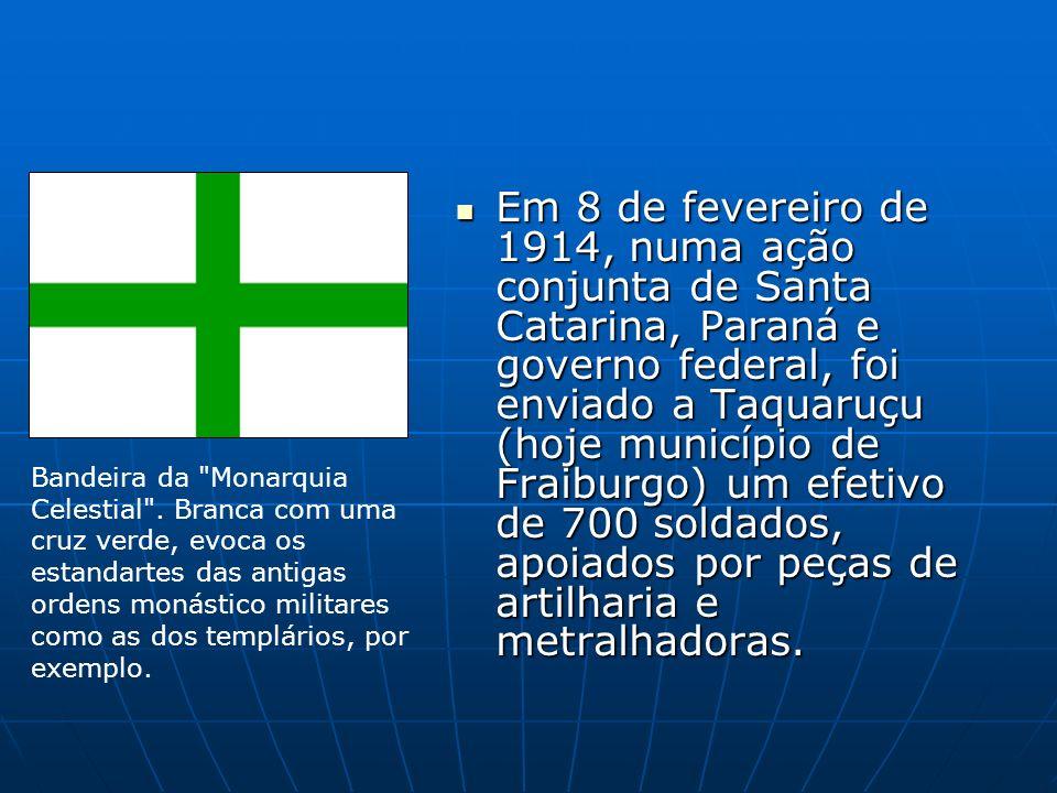 Em 8 de fevereiro de 1914, numa ação conjunta de Santa Catarina, Paraná e governo federal, foi enviado a Taquaruçu (hoje município de Fraiburgo) um efetivo de 700 soldados, apoiados por peças de artilharia e metralhadoras.