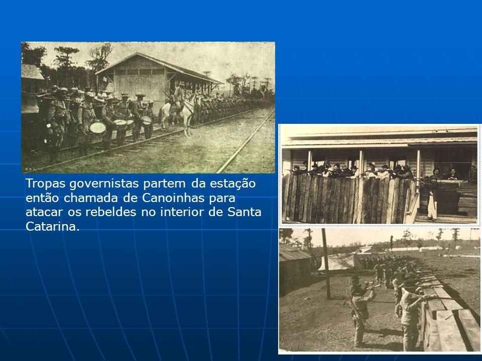 Tropas governistas partem da estação então chamada de Canoinhas para atacar os rebeldes no interior de Santa Catarina.
