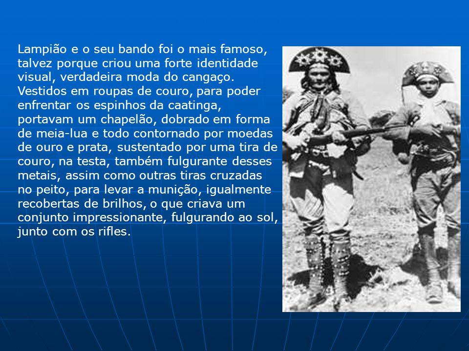 Lampião e o seu bando foi o mais famoso, talvez porque criou uma forte identidade visual, verdadeira moda do cangaço.