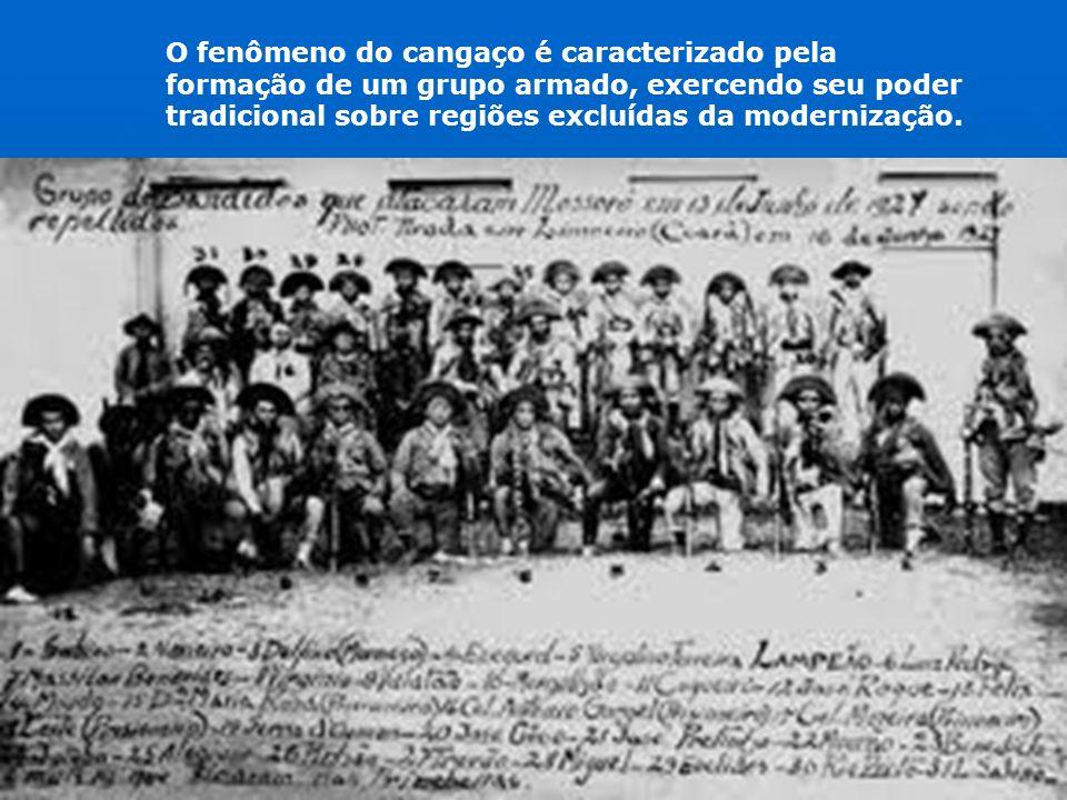 O fenômeno do cangaço é caracterizado pela formação de um grupo armado, exercendo seu poder tradicional sobre regiões excluídas da modernização.