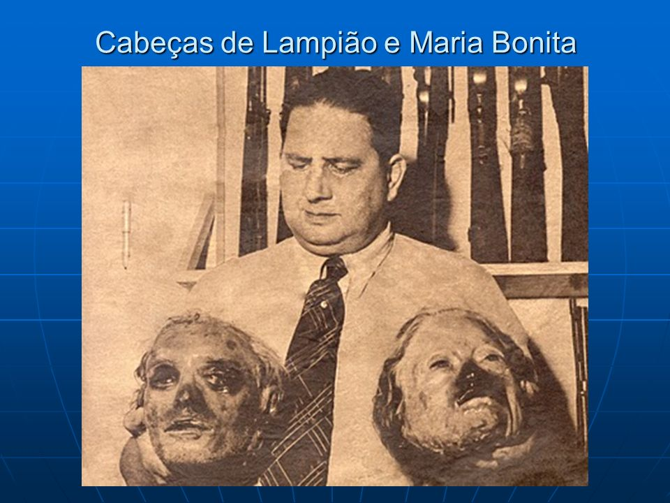 Cabeças de Lampião e Maria Bonita