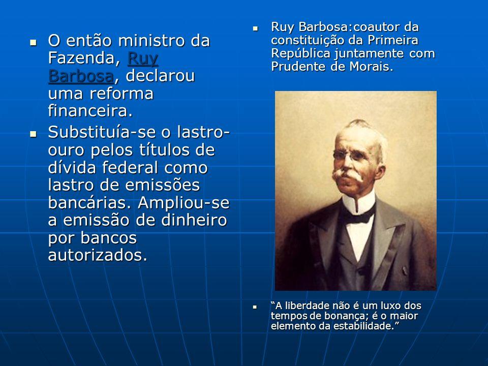 Ruy Barbosa:coautor da constituição da Primeira República juntamente com Prudente de Morais.