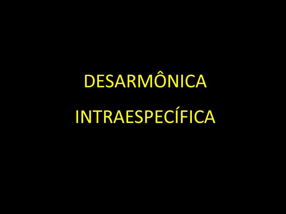 DESARMÔNICA INTRAESPECÍFICA