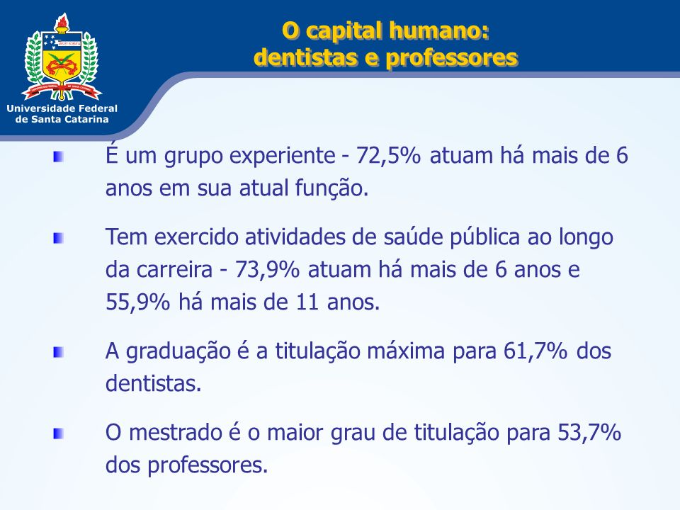 O capital humano: dentistas e professores