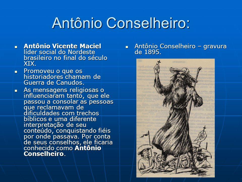 Antônio Conselheiro:Antônio Vicente Maciel líder social do Nordeste brasileiro no final do século XIX.