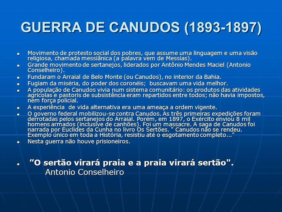 GUERRA DE CANUDOS (1893-1897) Antonio Conselheiro