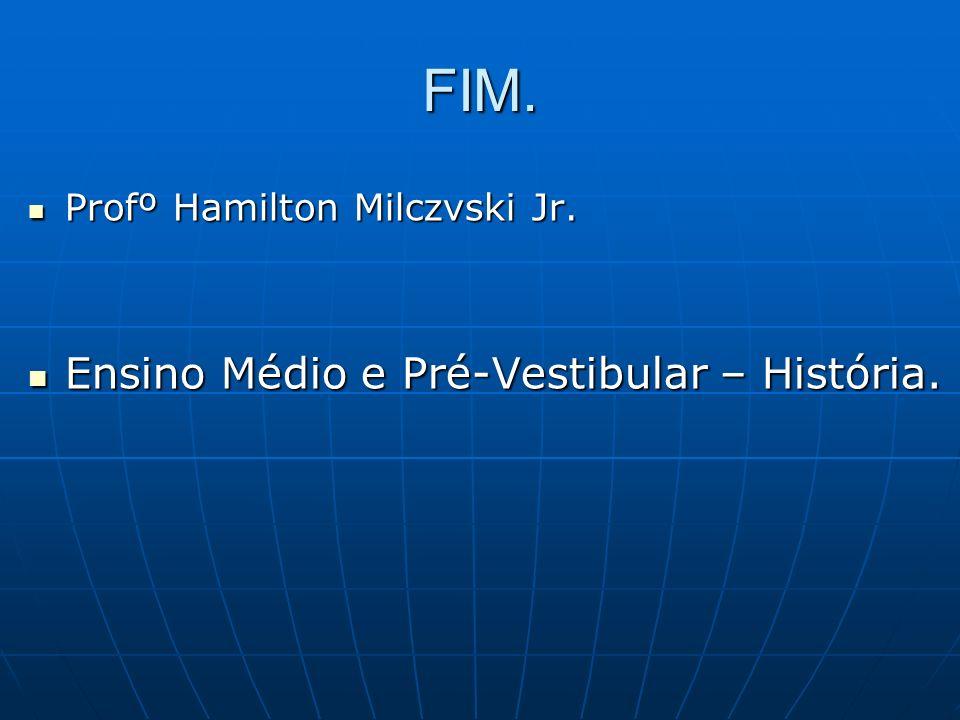 FIM. Ensino Médio e Pré-Vestibular – História.