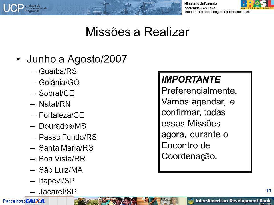 Missões a Realizar Junho a Agosto/2007 IMPORTANTE