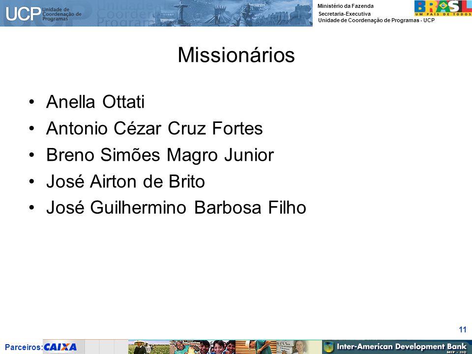 Missionários Anella Ottati Antonio Cézar Cruz Fortes