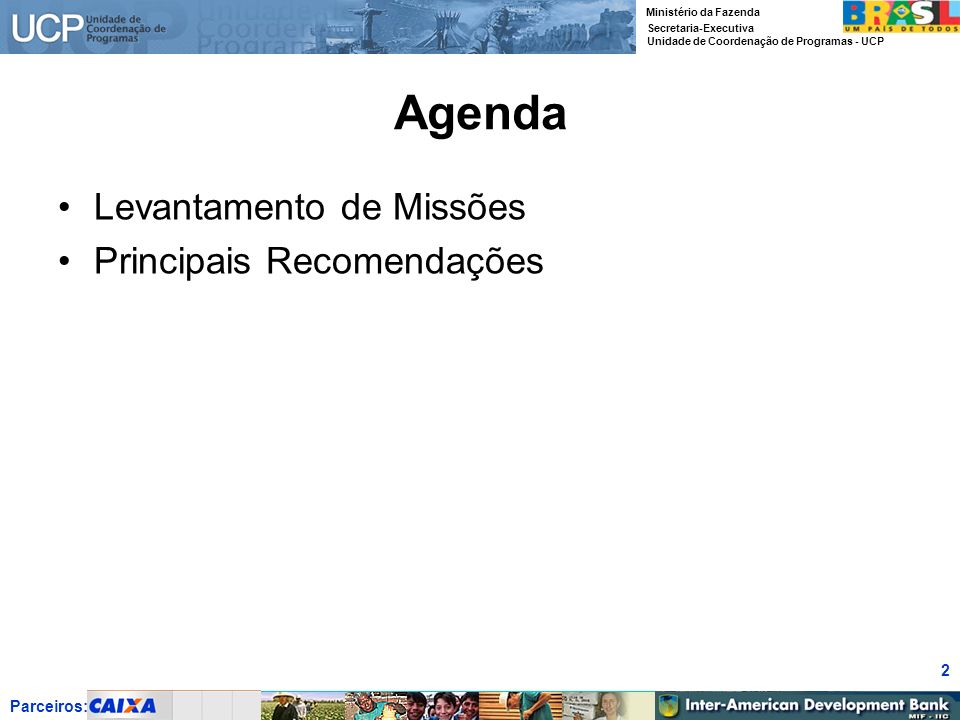 Agenda Levantamento de Missões Principais Recomendações